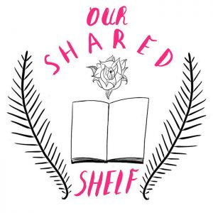 Our Shared Shelf Goodreads