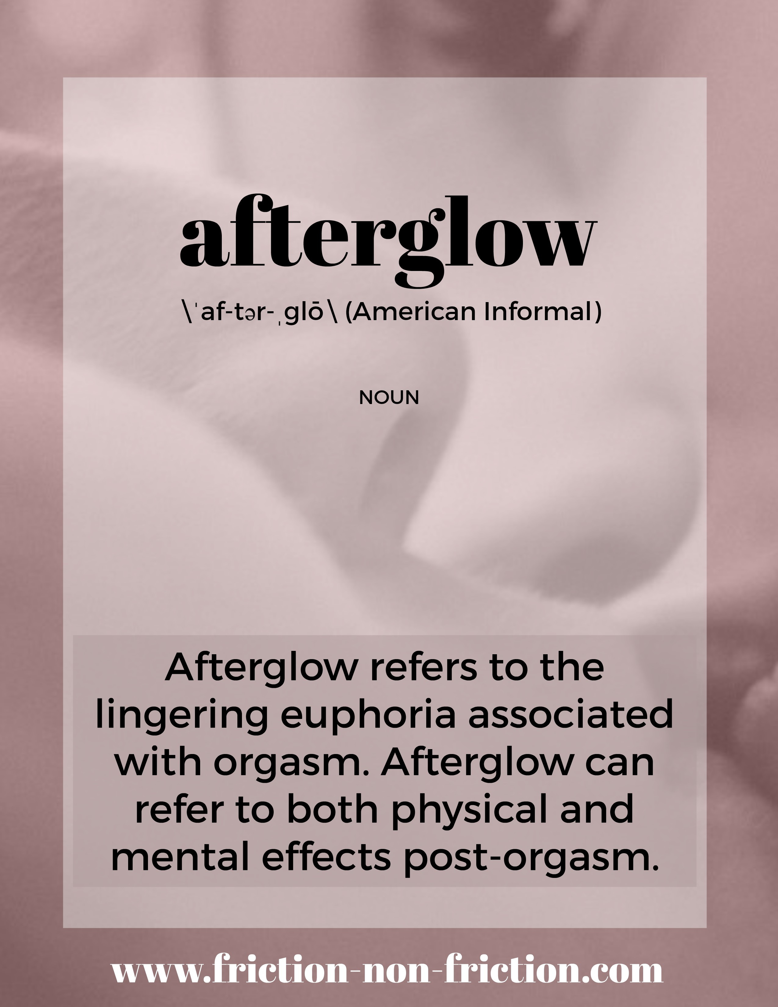 Afterglow -- another great FRICTIONARY definition from Friction non Friction